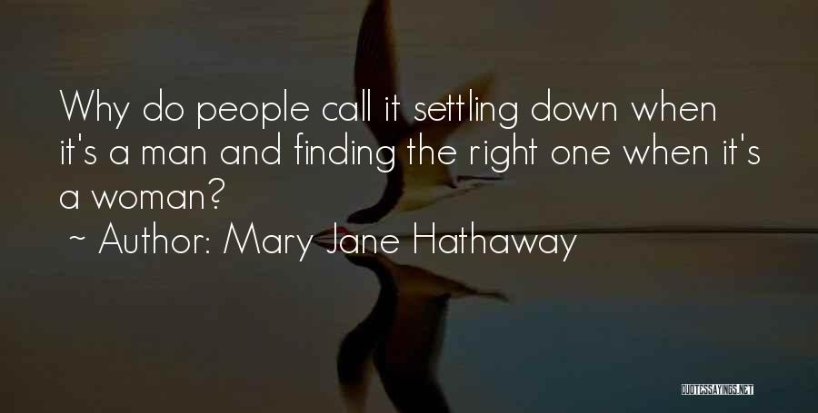 Finding Right Man Quotes By Mary Jane Hathaway