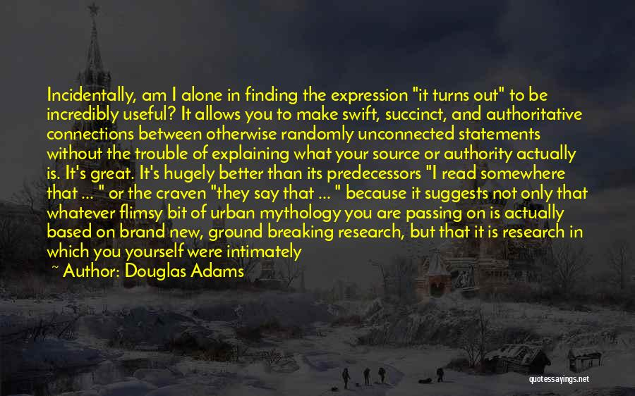 Finding Someone Again Quotes By Douglas Adams