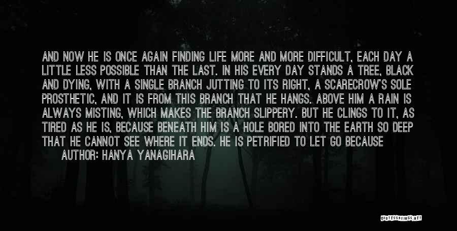 Finding Someone Again Quotes By Hanya Yanagihara