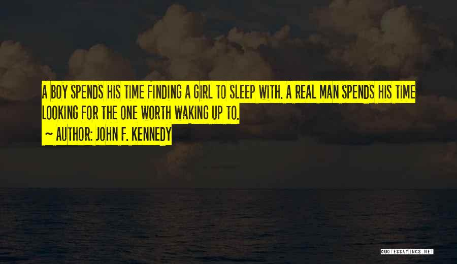 Finding Someone Worth My Time Quotes By John F. Kennedy