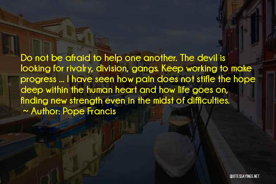 Finding Strength In Pain Quotes By Pope Francis