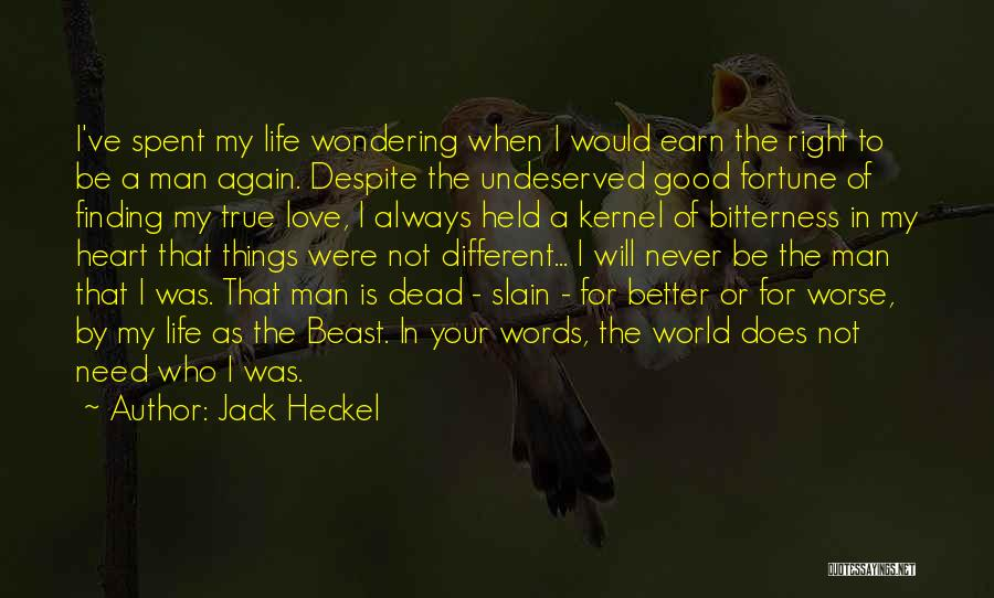 Finding The Right Man For Me Quotes By Jack Heckel