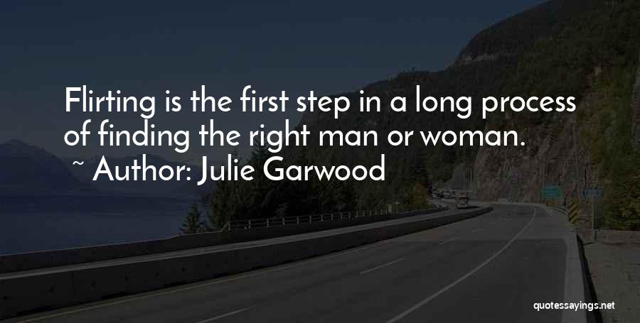 Finding The Right Man For Me Quotes By Julie Garwood