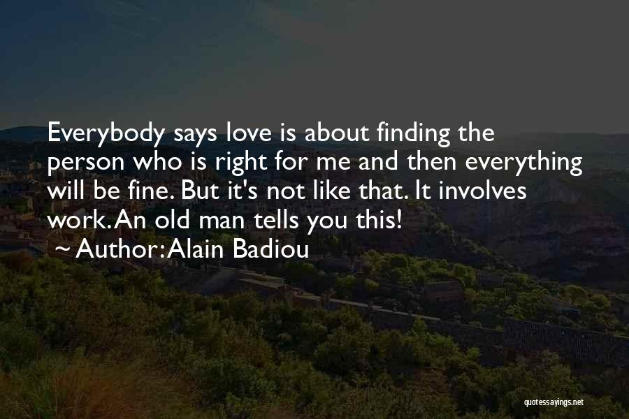 Finding The Right Person Quotes By Alain Badiou