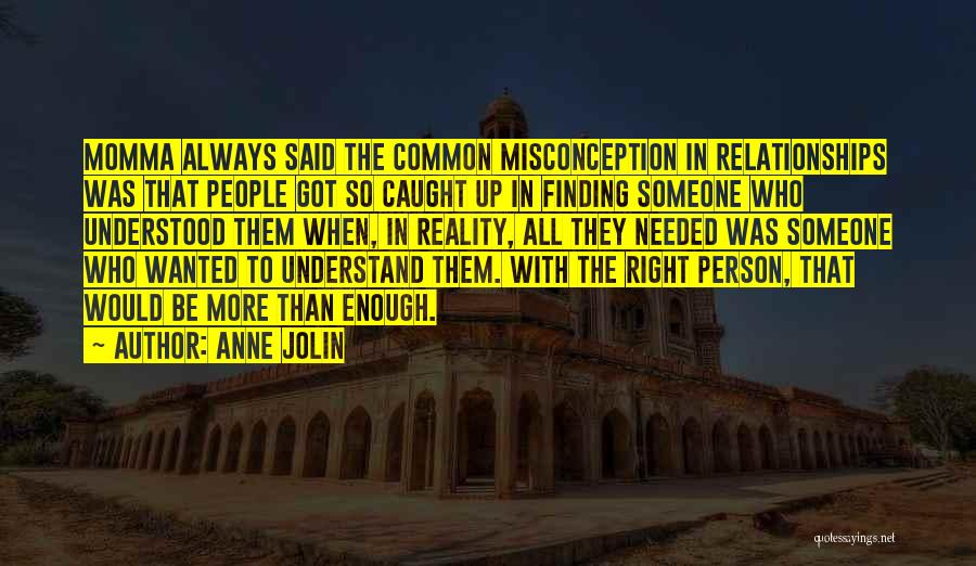 Finding The Right Person Quotes By Anne Jolin
