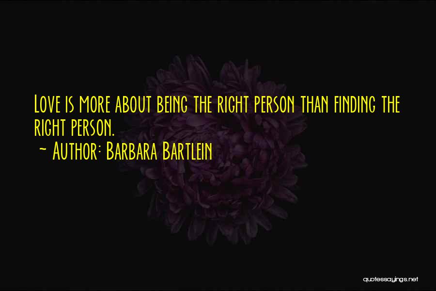 Finding The Right Person Quotes By Barbara Bartlein