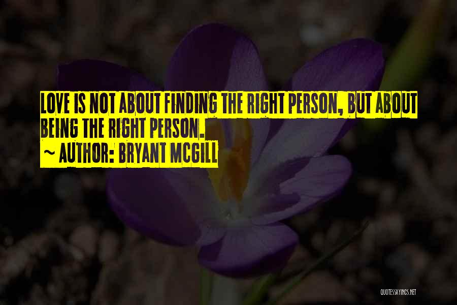 Finding The Right Person Quotes By Bryant McGill