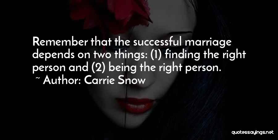 Finding The Right Person Quotes By Carrie Snow