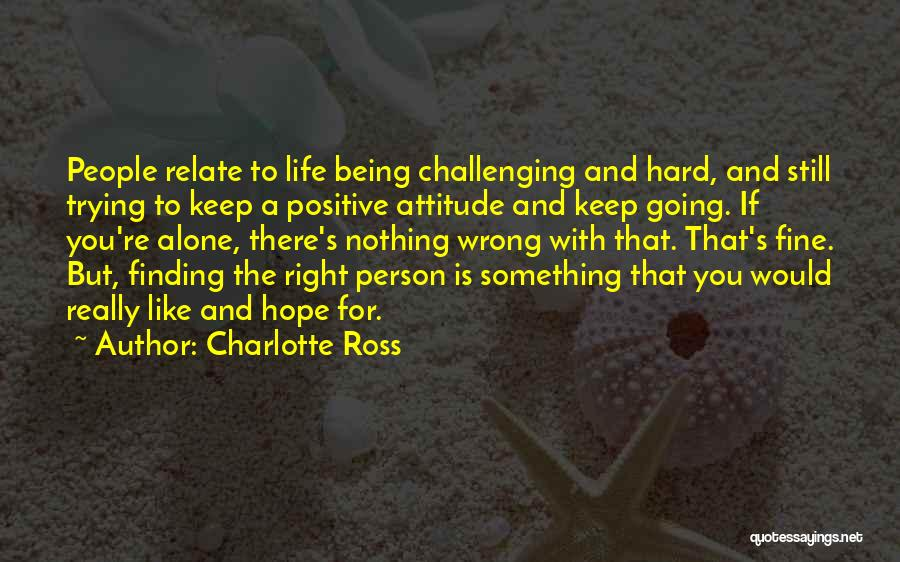 Finding The Right Person Quotes By Charlotte Ross