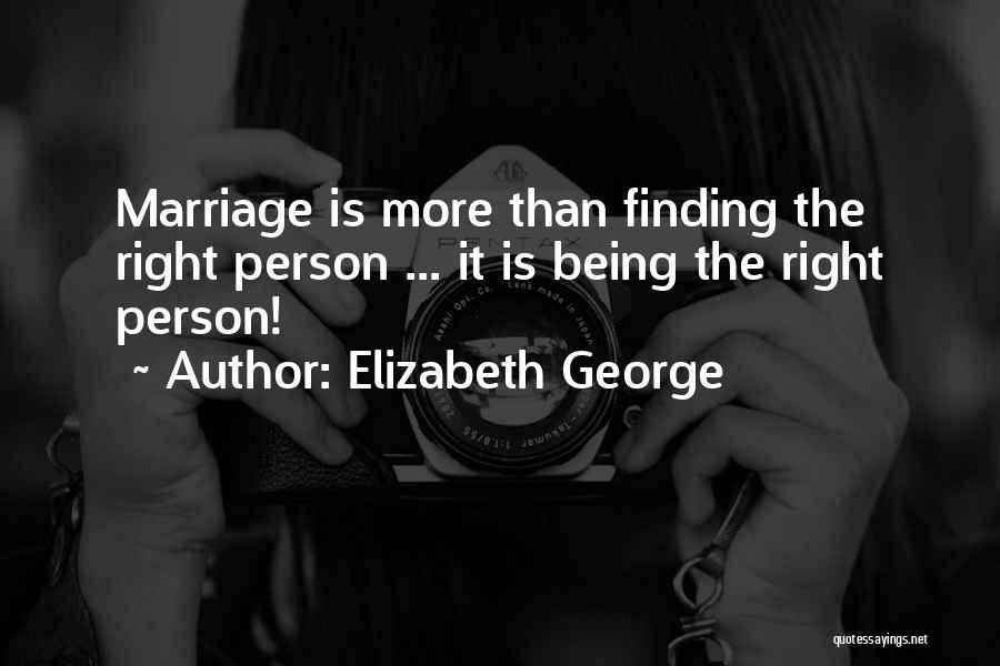 Finding The Right Person Quotes By Elizabeth George