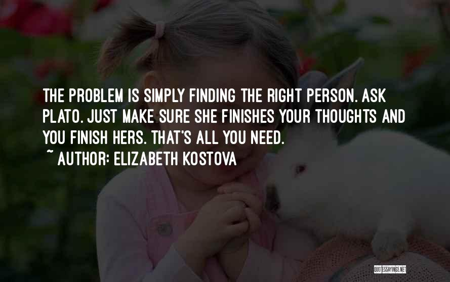 Finding The Right Person Quotes By Elizabeth Kostova