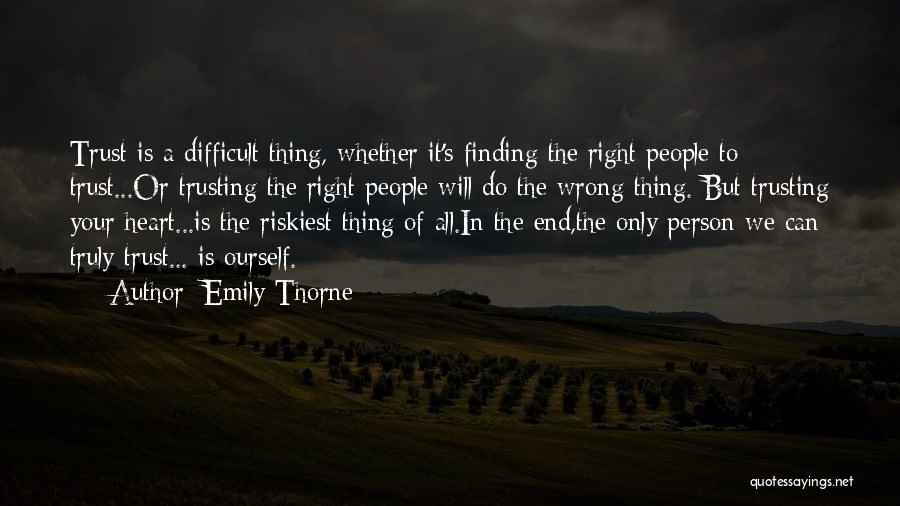 Finding The Right Person Quotes By Emily Thorne
