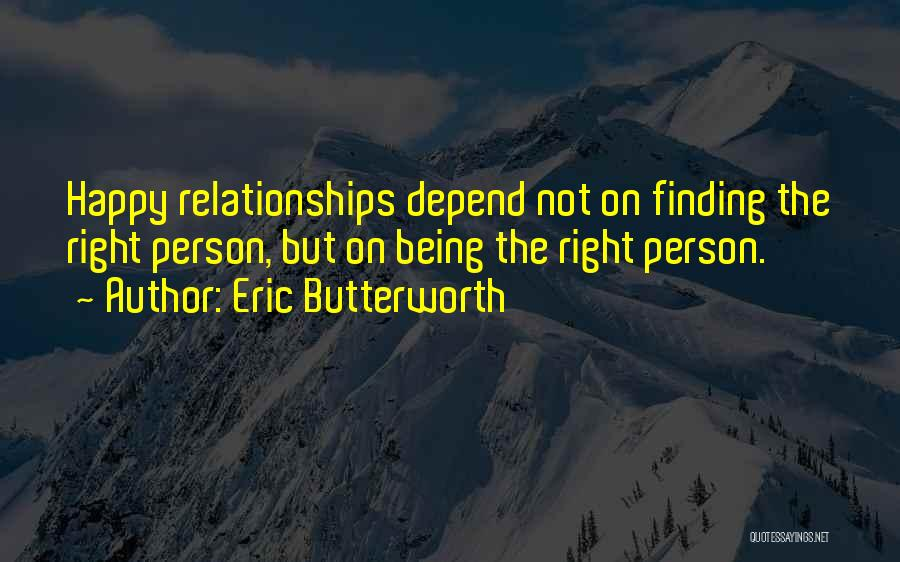 Finding The Right Person Quotes By Eric Butterworth