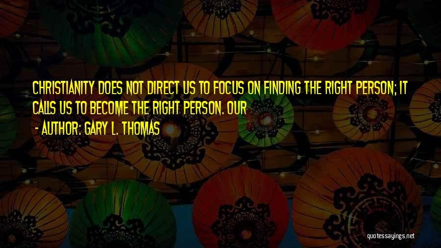 Finding The Right Person Quotes By Gary L. Thomas