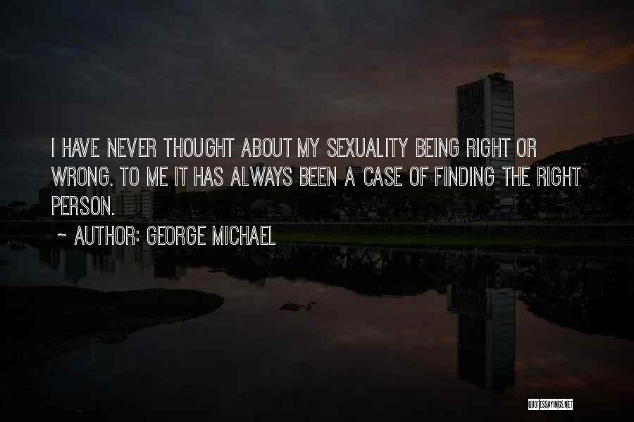 Finding The Right Person Quotes By George Michael