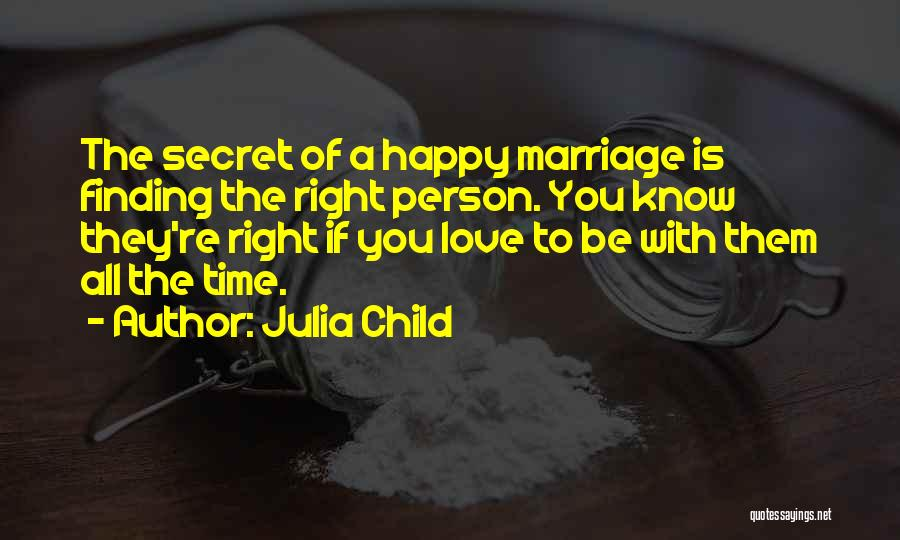 Finding The Right Person Quotes By Julia Child