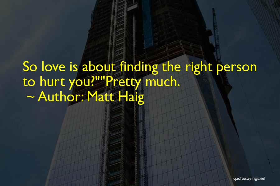 Finding The Right Person Quotes By Matt Haig