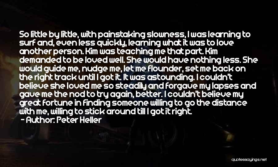 Finding The Right Person Quotes By Peter Heller