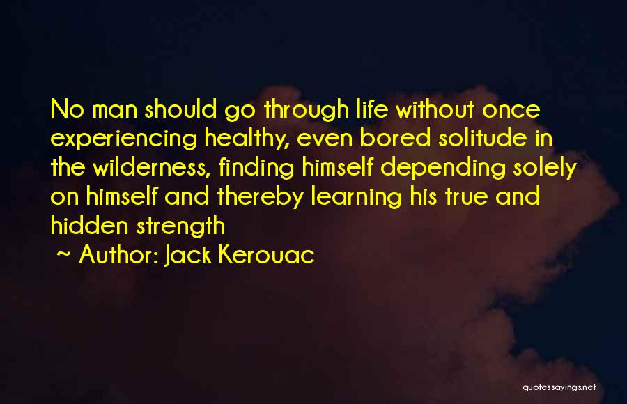 Finding The Strength To Let Go Quotes By Jack Kerouac