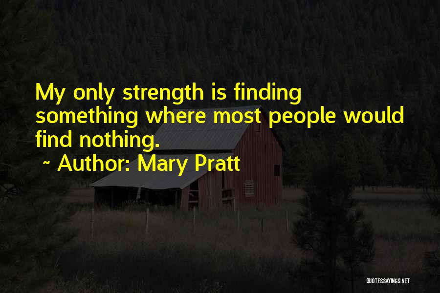 Finding The Strength To Let Go Quotes By Mary Pratt