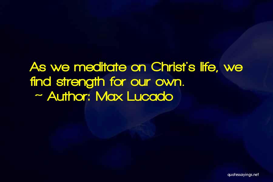 Finding The Strength To Let Go Quotes By Max Lucado