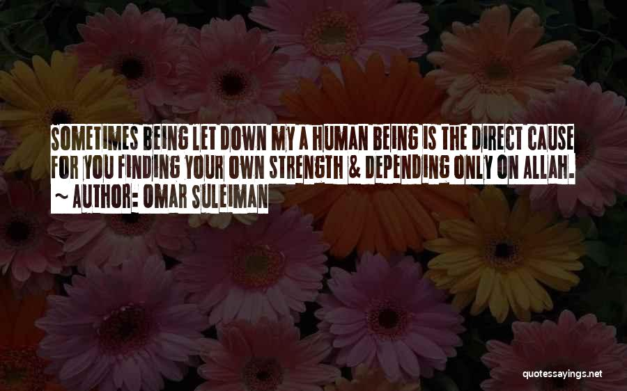 Finding The Strength To Let Go Quotes By Omar Suleiman