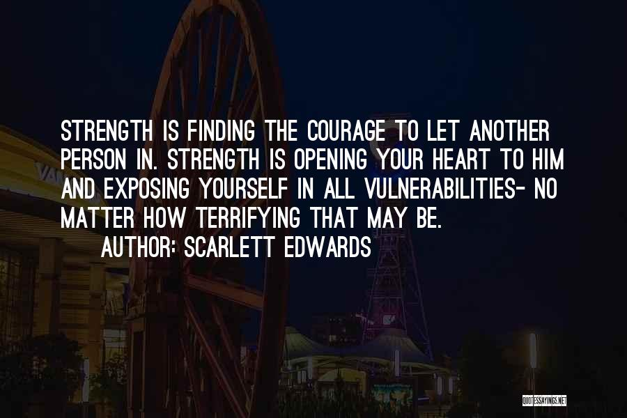 Finding The Strength To Let Go Quotes By Scarlett Edwards