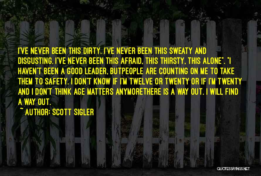Finding The Strength To Let Go Quotes By Scott Sigler