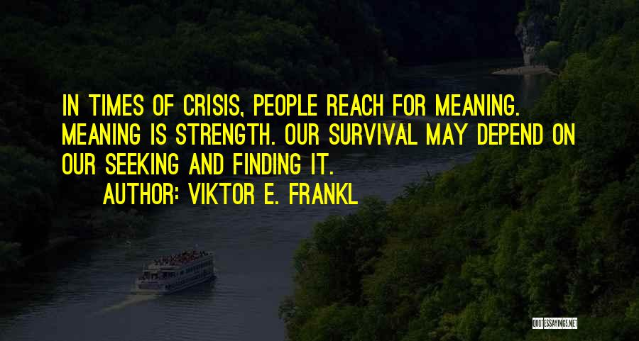 Finding The Strength To Let Go Quotes By Viktor E. Frankl