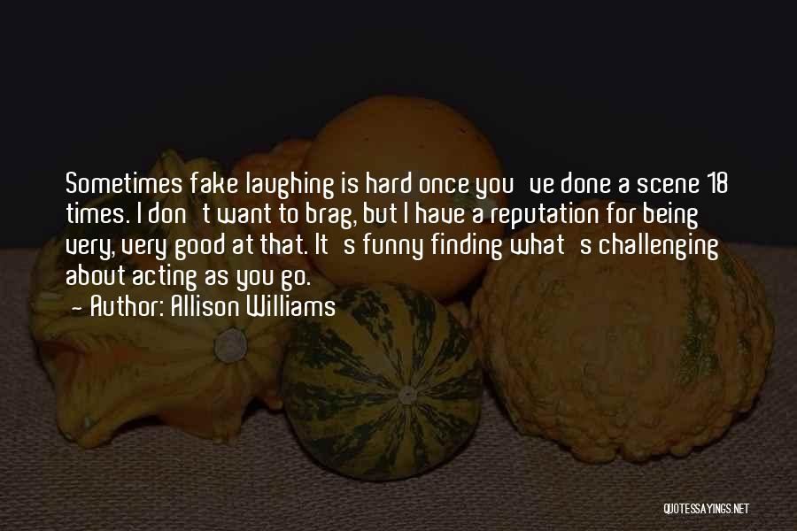 Finding Things Out The Hard Way Quotes By Allison Williams