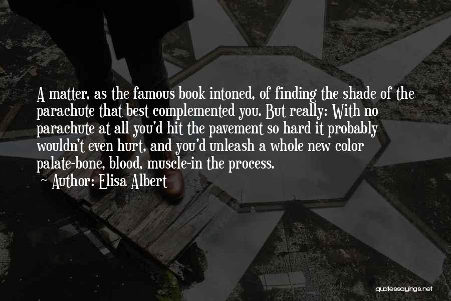 Finding Things Out The Hard Way Quotes By Elisa Albert