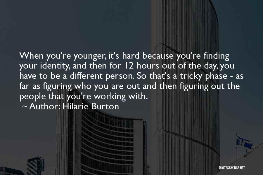 Finding Things Out The Hard Way Quotes By Hilarie Burton