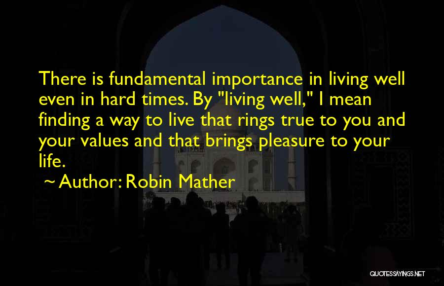 Finding Things Out The Hard Way Quotes By Robin Mather
