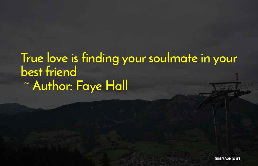 Finding Your True Friends Quotes By Faye Hall