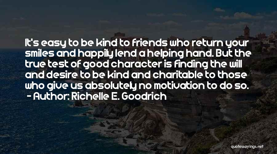 Finding Your True Friends Quotes By Richelle E. Goodrich