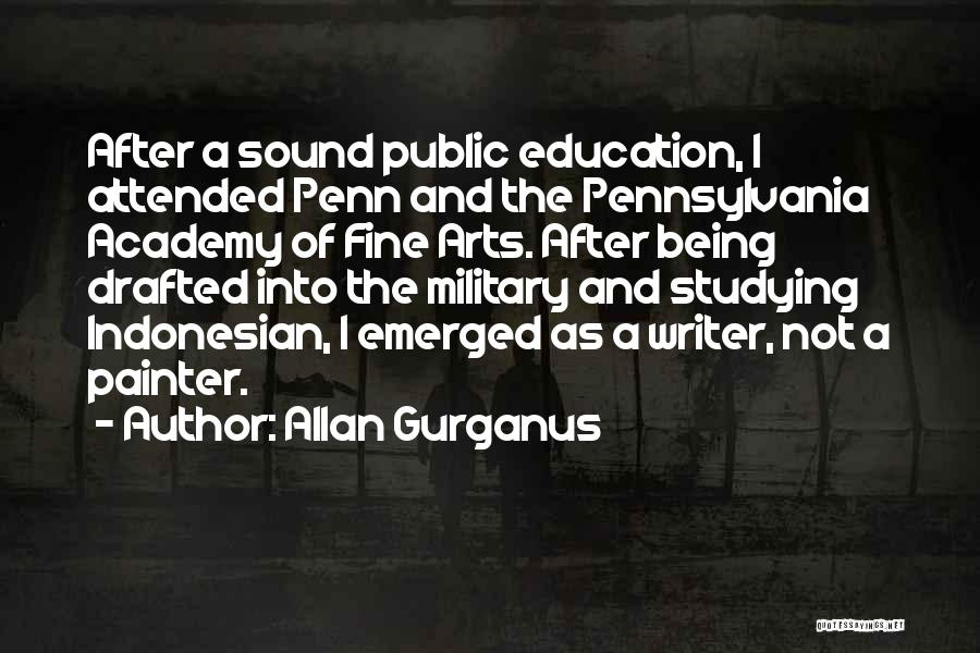 Fine Arts Education Quotes By Allan Gurganus