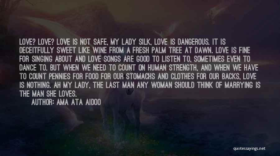 Fine Lady Quotes By Ama Ata Aidoo