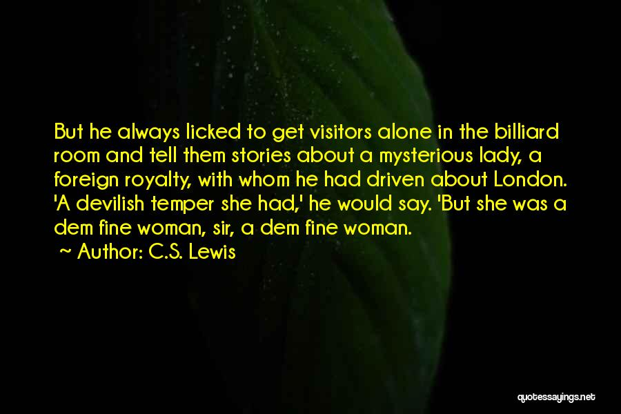 Fine Lady Quotes By C.S. Lewis