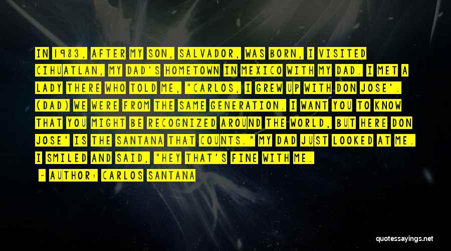 Fine Lady Quotes By Carlos Santana