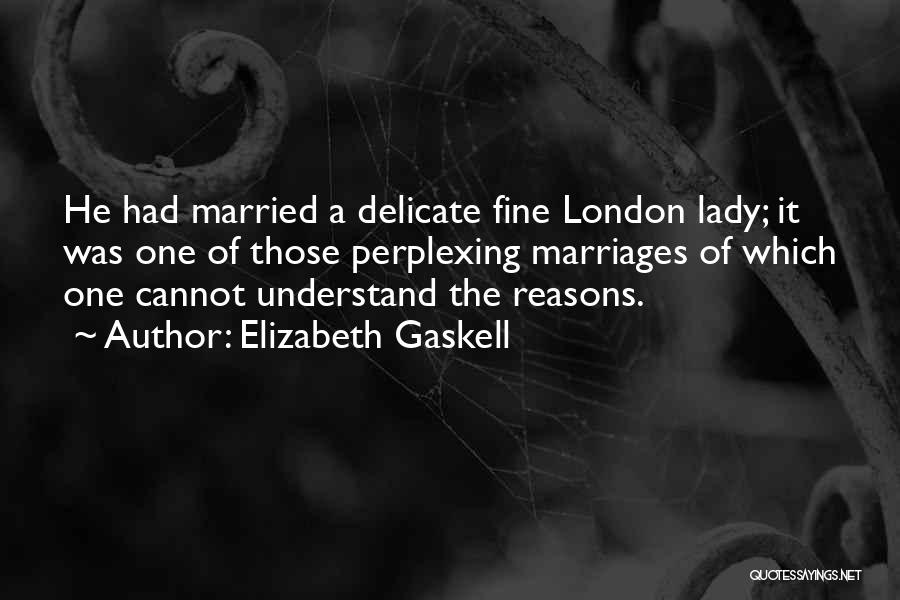 Fine Lady Quotes By Elizabeth Gaskell
