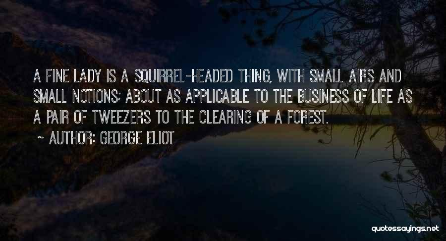 Fine Lady Quotes By George Eliot