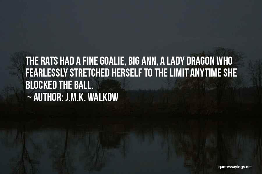 Fine Lady Quotes By J.M.K. Walkow
