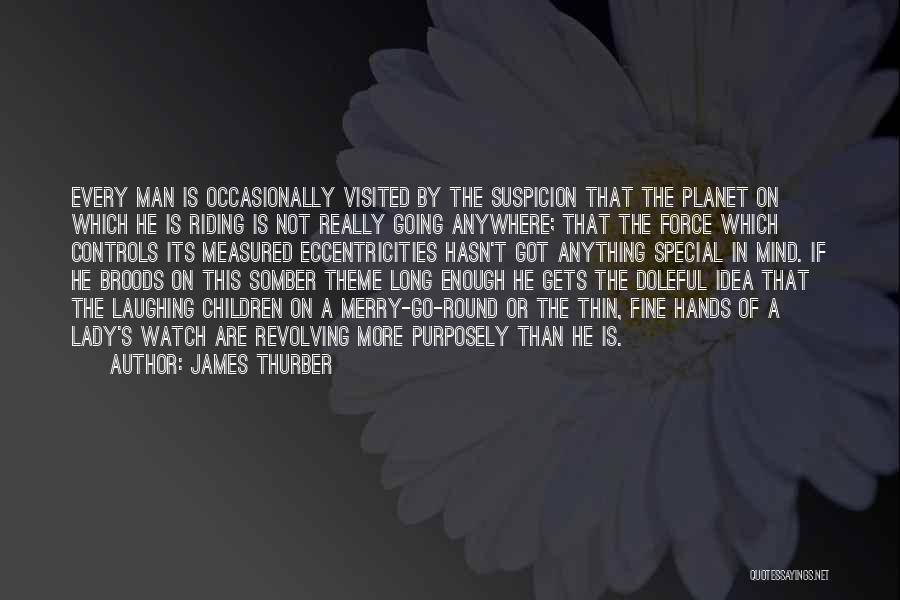 Fine Lady Quotes By James Thurber