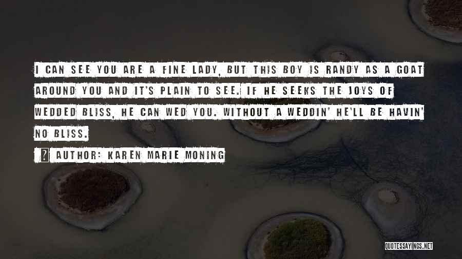 Fine Lady Quotes By Karen Marie Moning