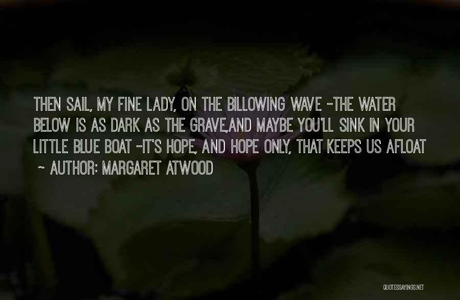 Fine Lady Quotes By Margaret Atwood
