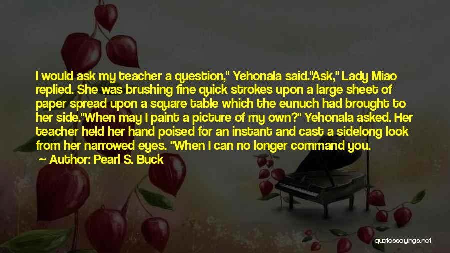 Fine Lady Quotes By Pearl S. Buck