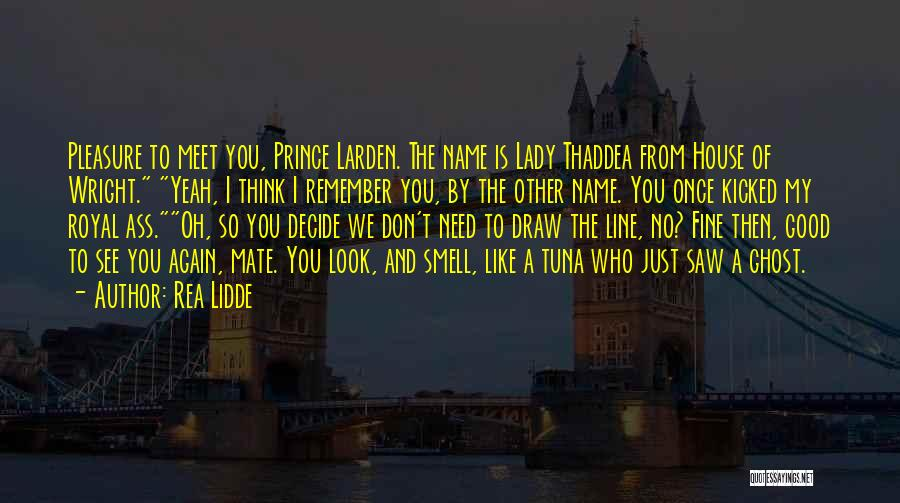 Fine Lady Quotes By Rea Lidde