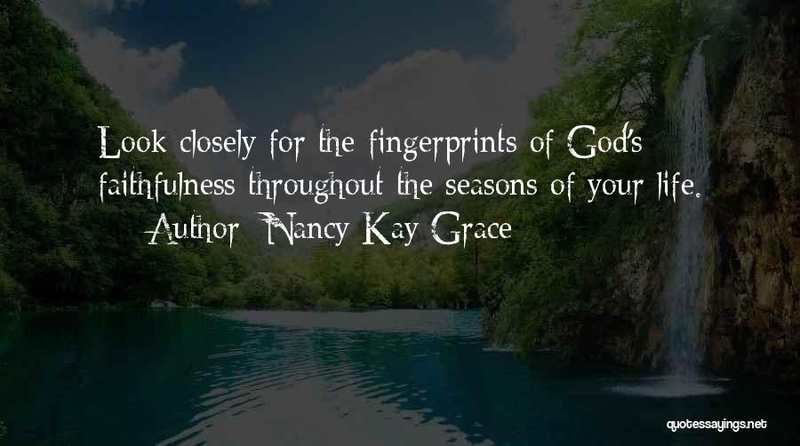 Fingerprints Life Quotes By Nancy Kay Grace