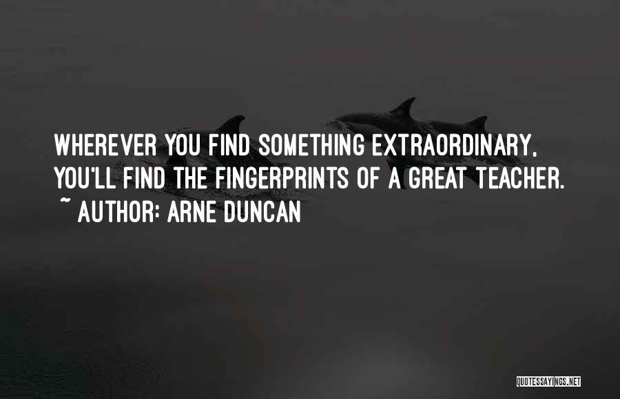 Fingerprints Quotes By Arne Duncan