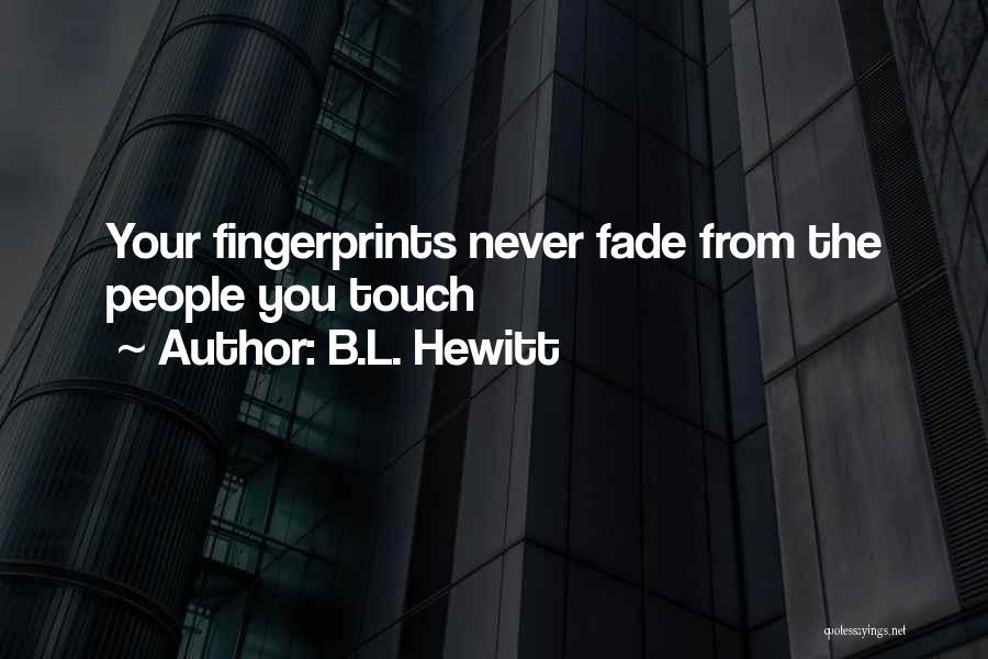 Fingerprints Quotes By B.L. Hewitt